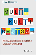Multi Kulti Deutsch by Uwe Hinrichs, Cover, © C.H. Beck