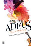 Pascal Mercier: A partitura do adeus