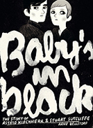 Arne Bellsdorf: Baby's in black: the story of Astrid Kirchherr & Stuart Sutcliffe