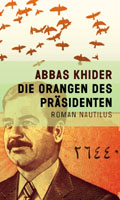 "The cover of ""Die Orangen des Präsidenten"" (2011); © Edition Nautilus"