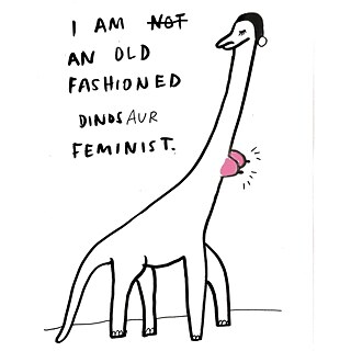 I am (not) an old-fashioned dinosaur feminist.