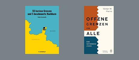 Zwei Bücher zum Thema Grenzen : Bescheuerte oder offene Grenzen?