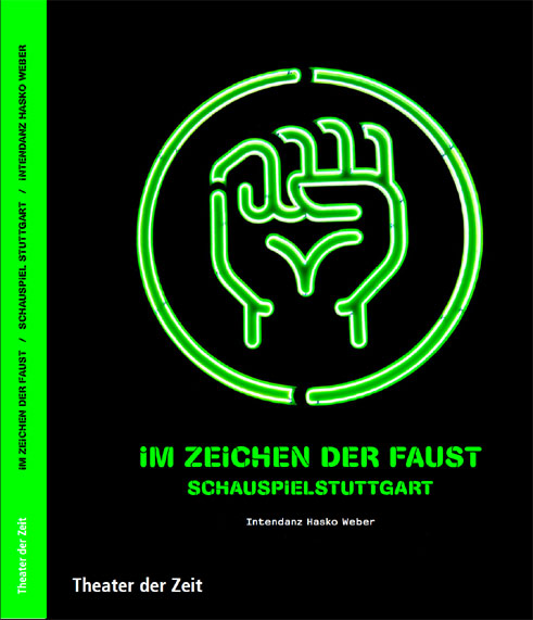 "Book cover: ""Im Zeichen der Faust"" (ie, In the Sign of Faust), intendant: Hasko Weber, the Stuttgart Staatsschauspiel (2006-2013);"