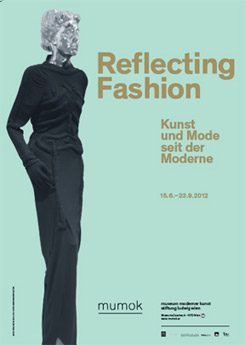 "Poster for the exhibition ""Reflecting Fashion – Art and Fashion since Modernity"", mumok , Vienna, 15.6.–23.9.2012"