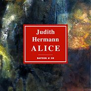 "Judith Hermann: ""Alice"""