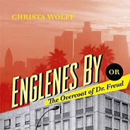 "Christa Wolf: ""Englenes by eller The Overcoat of Dr. Freud"""