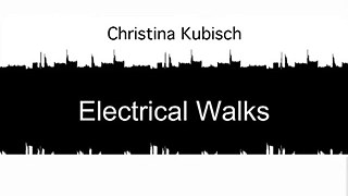 Christina Kubisch - Electrical Walks