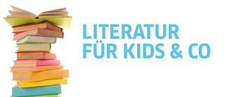Literatur für Kids & Co