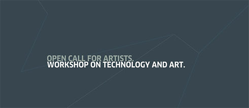 Open Call for Artists: Workshop on Technology and Art