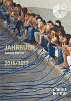Annual report 2016/2017 © © Goethe-Institut Annual report 2016/2017
