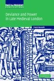 Deviance and Power in Late Medieval London
