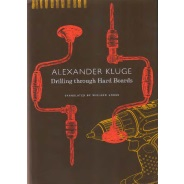 Alexander Kluge: Drilling through Hard Boards