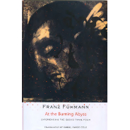Franz Fühmann: At the Burning Abyss