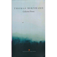 Thomas Bernhard: Collected Poems