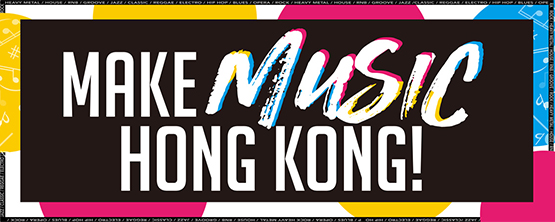 MAKE MUSIC, HONG KONG!