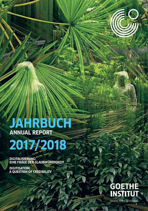 Annual Report of the Goethe-Institut 2017/2018