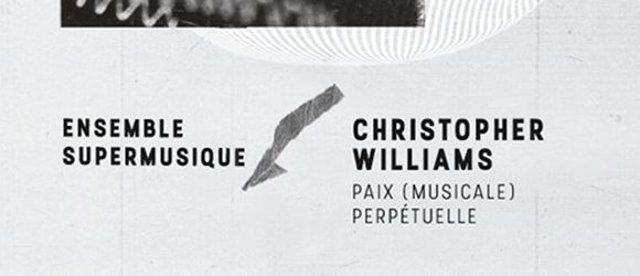 Christopher Williams - Ensemble Supermusique
