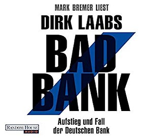 Mark Bremer liest Dirk Laabs Bad Bank