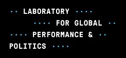 Laboratory for Global Performance and Politics