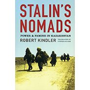 Stalin's Nomads: Power & Famine in Kazakhstan