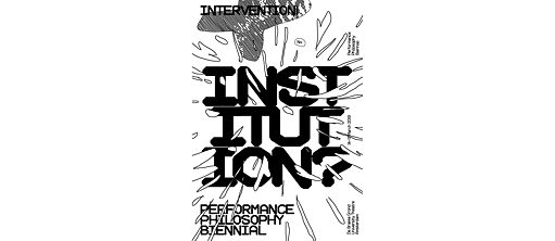 Performance Philosophy Biennial: Intervention! Intoxication?
