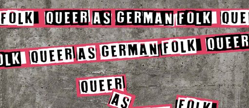 Queer as German Folk, courtesy of Schwules Museum Berlin