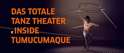Das Totale Tanz Theater e Inside Tumucumaque FILE