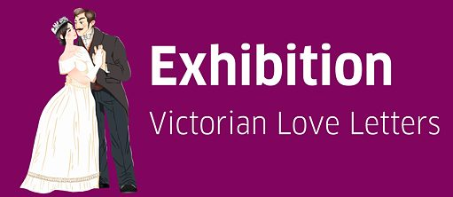 Exhibition Victorian Love Letters