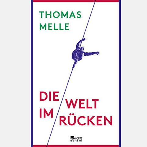 "Thomas Melle: ""The World at Your Back"