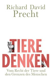 Precht, Richard David: Tiere denken