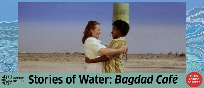 Bagdad Cafe Films Across Borders