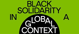 Black Solidarity in a Global Context