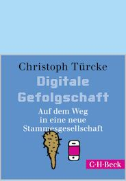 "Christoph Türcke: ""Digitale Gefolgschaft"", e-Audio"
