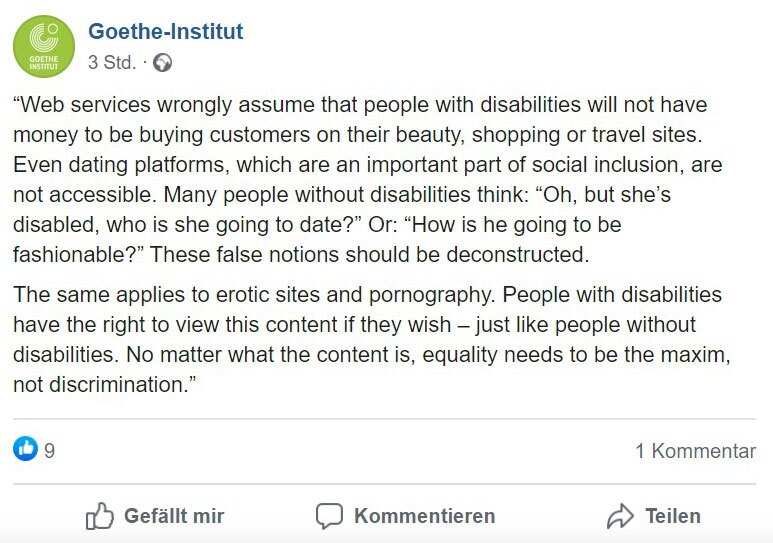 "The image is a screenshot of Tiffany Brar's post on Facebook, which reads: ""Web services wrongly assume that people with disabilities will not have money to be buying customers on their beauty, shopping or travel sites. Even dating platforms, which are an important part of social inclusion, are not accessible. Many people without disabilities think: ""Oh, but she's disabled, who is she going to date?"" Or: ""How is he going to be fashionable?"" These false notions should be deconstructed.  The same applies to erotic sites and pornography. People with disabilities have the right to view this content if they wish – just like people without disabilities. No matter what the content is, equality needs to be the maxim, not discrimination."""