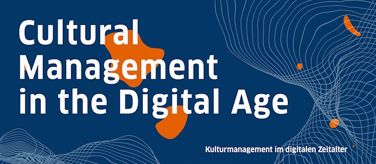 Kulturmanagement im Digitalen Zeitalter