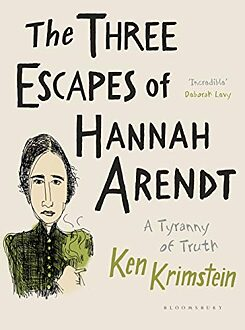 "Buchumschlag: ""The Three Escapes of Hannah Arendt: A Tyranny of Truth"""
