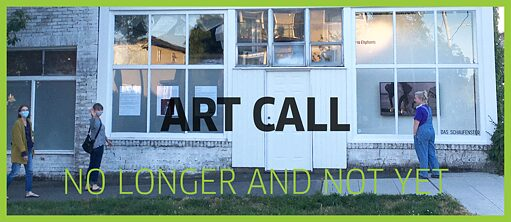 Art Call: No Longer And Not Yet