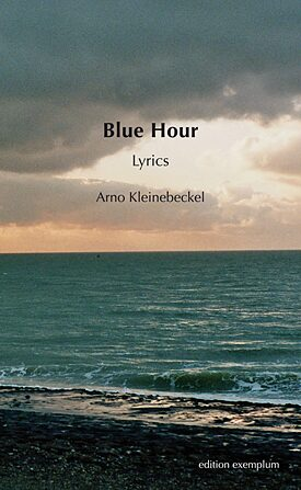 Blue Hour. Lyrics, Arno Kleinebeckel