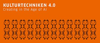 Kulturtechniken 4.0: Creating in the Age of AI