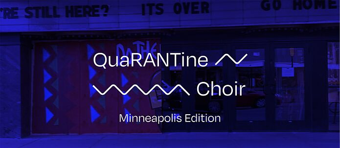 QuaRANTine Choir Minneapolis Edition