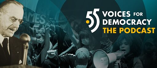 Podcast: 55 Voices for Democracy