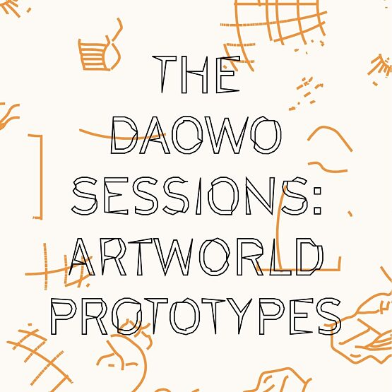 DAOWO Sessions – Artworld Prototypes