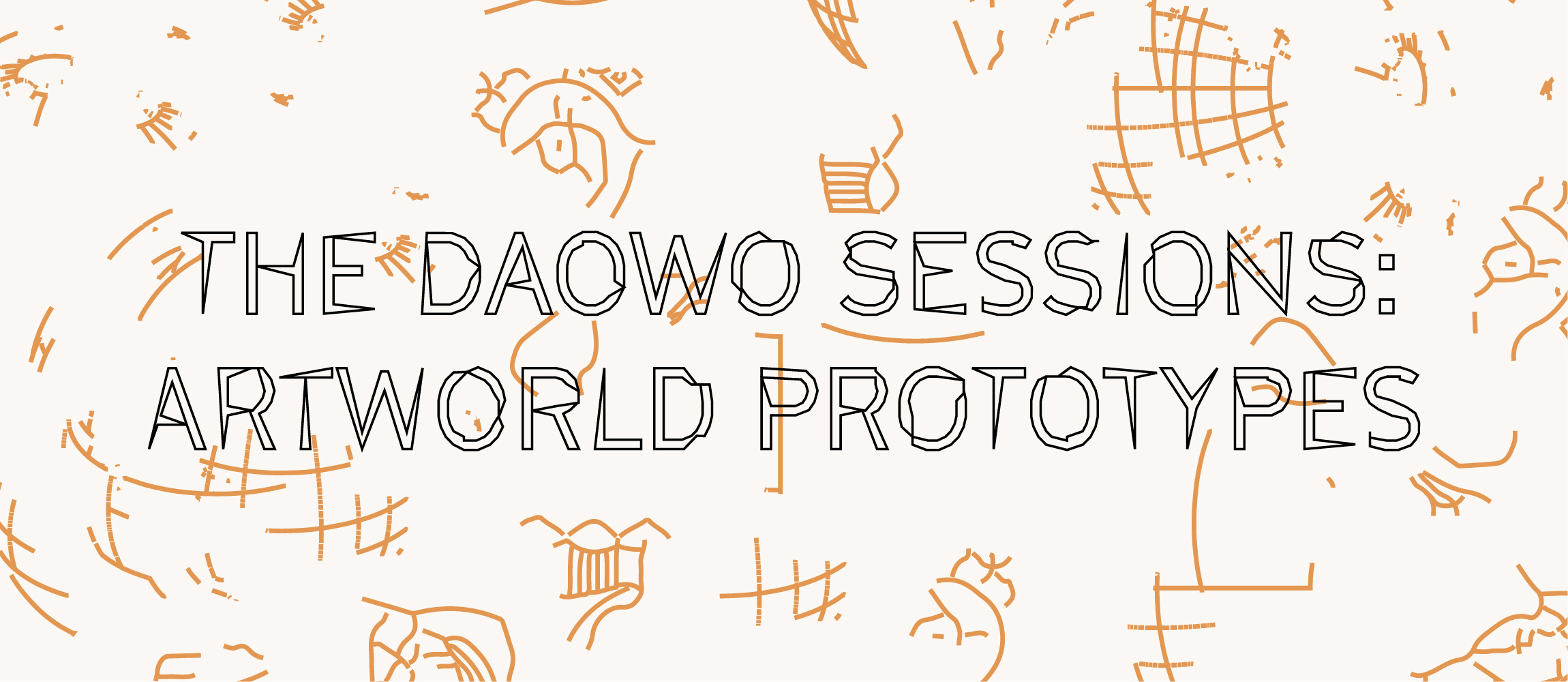DAOWO Sessions - Artworld Prototypes