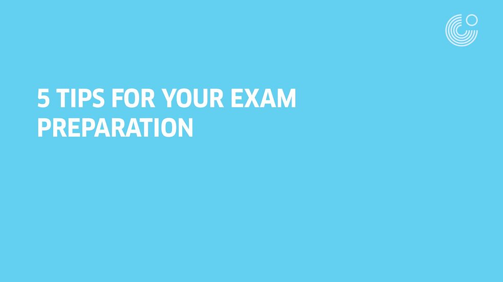 5 Tips for your exam preparation