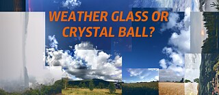 Weather Glass or Crystal Ball?