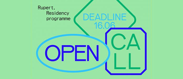 Open Call for Residencies at Rupert in 2022