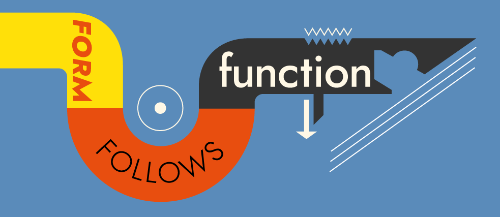 """form follows function"" (""la forma sigue a la función"")"