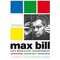 Max Bill - Das absolute Augenmass