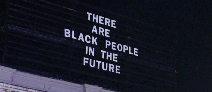Artist Billboard with the text: There are Black People in the Future
