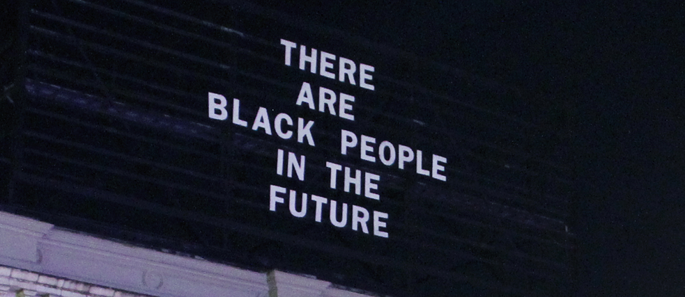 Werbeplakat mit dem Text: There are Black People in the Future